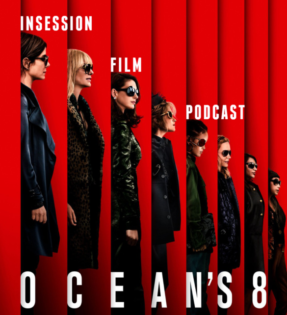 Podcast: Ocean's 8 / Upgrade – Extra Film