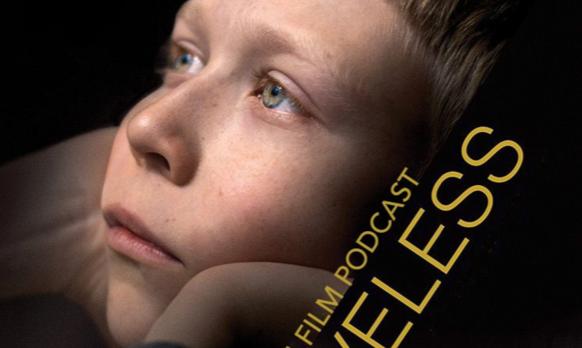 Podcast: Loveless / Foxtrot – Extra Film