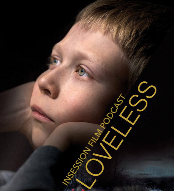 Podcast: Loveless / Foxtrot – Extra Film