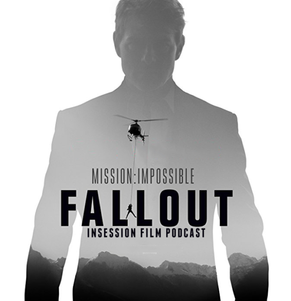 Podcast: Mission: Impossible – Fallout / Top 3 M:I Scenes – Episode 284