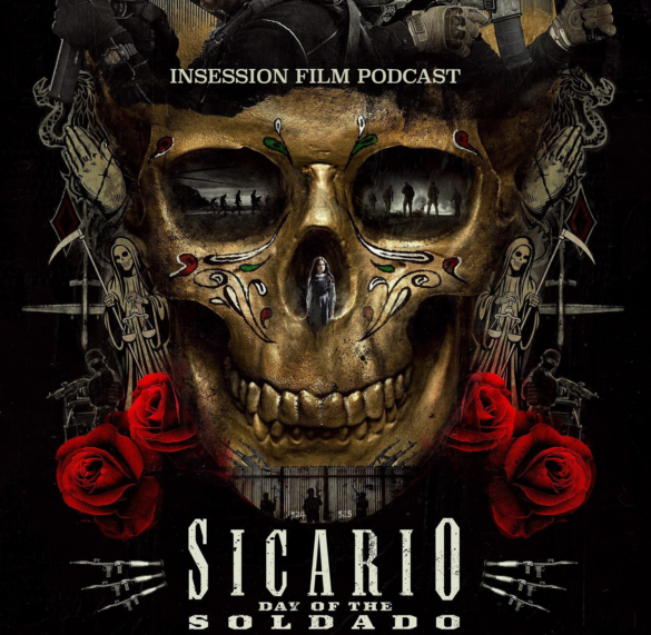 Podcast: Sicario: Day of the Soldado / Top 5 Movies of 2018 (so far) – Episode 280