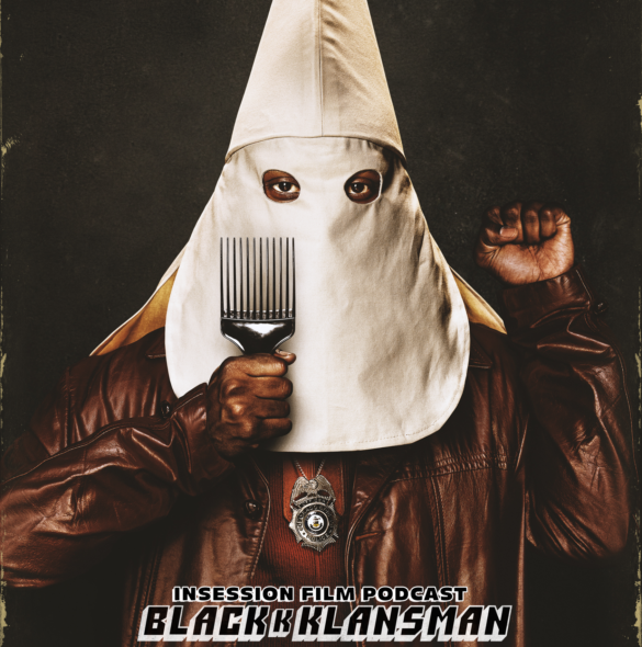 Podcast: BlackKklansman / Top 3 Spike Lee Scenes – Episode 286