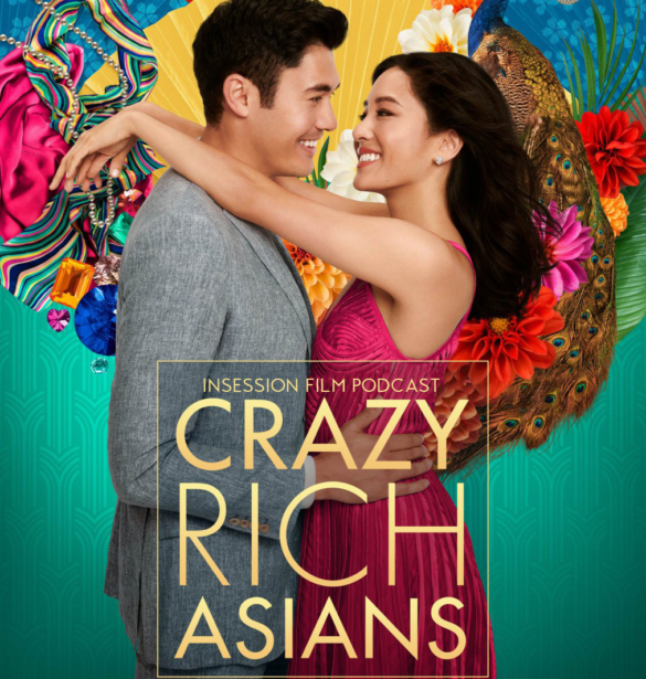 Podcast: Crazy Rich Asians / Top 3 Films of Asian Cinema in 21st Century so far – Episode 287