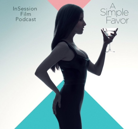 Podcast: A Simple Favor / Damsel – Extra Film