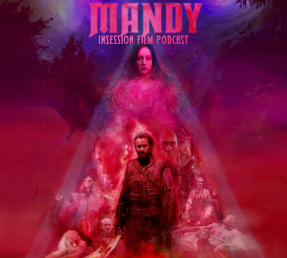 Podcast: Mandy / Top 3 Nicolas Cage Performances / Joe Lipsett Interview – Episode 292