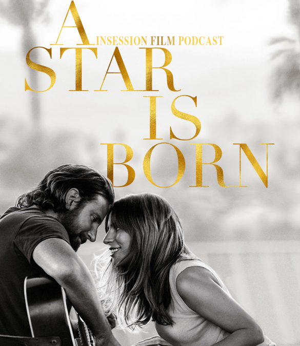 Podcast: A Star is Born / Top 3 Musical Performances – Episode 294