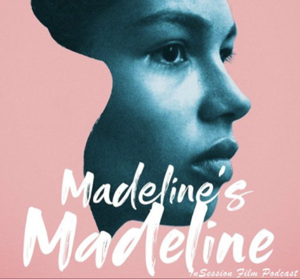 Podcast: Madeline's Madeline / 22 July – Extra Film