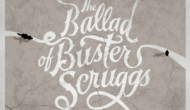 Podcast: The Ballad of Buster Scruggs / 300th Celebration Shenanigans – Episode 301