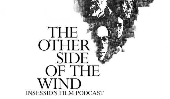 Podcast: The Other Side of the Wind / Boy Erased – Extra Film