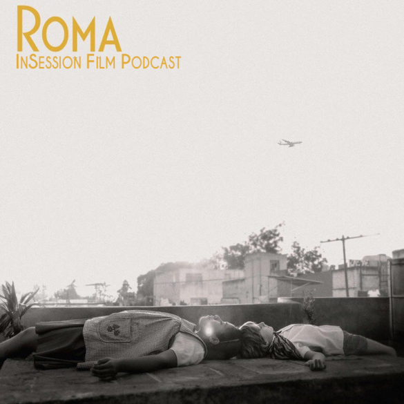 Podcast: Roma / Cold War (Part 2) – Episode 303