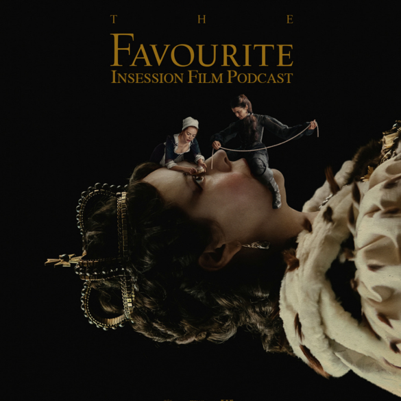 Podcast: The Favourite / Spider-Man: Into the Spider-Verse / Top 3 Against the Grain Movies of 2018 – Episode 304