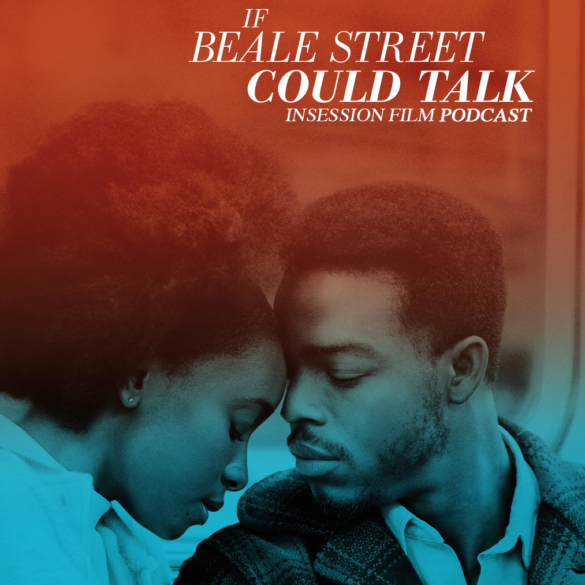 Podcast: If Beale Street Could Talk / Vice / Top 3 Comedic Scenes of 2018 – Episode 306
