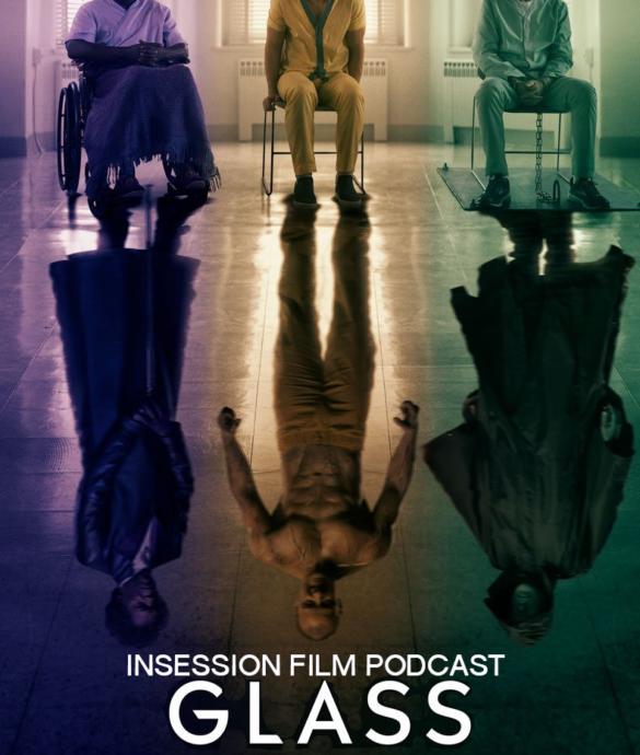 Podcast: Glass / Top 5 Most Anticipated Film of 2018 – Episode 309