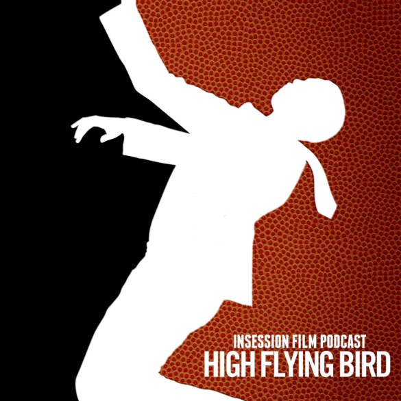 Podcast: High Flying Bird / Top 3 Non-Athlete Characters in Sports Movies – Episode 313