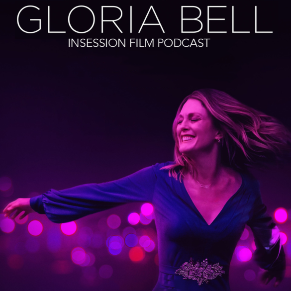 Podcast: Gloria Bell / The Dirt – Extra Film