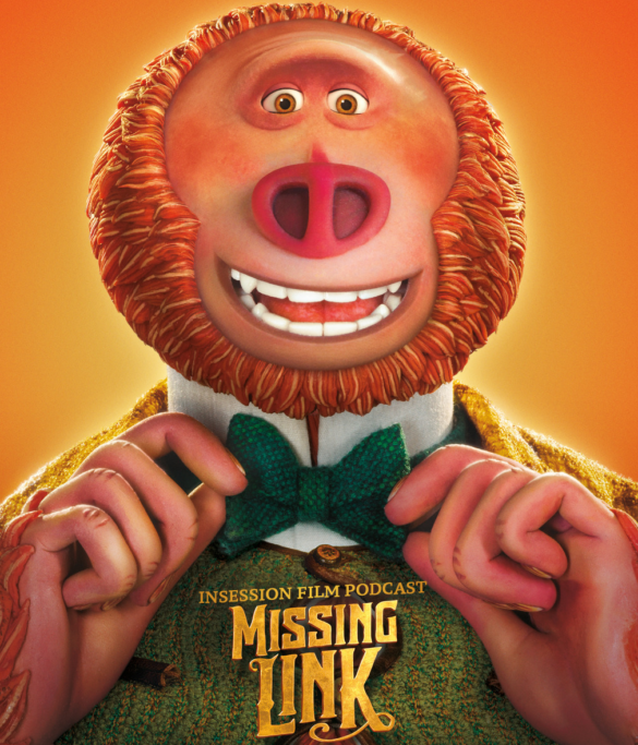 Podcast: Missing Link / Top 3 Mythical Movies – Episode 321