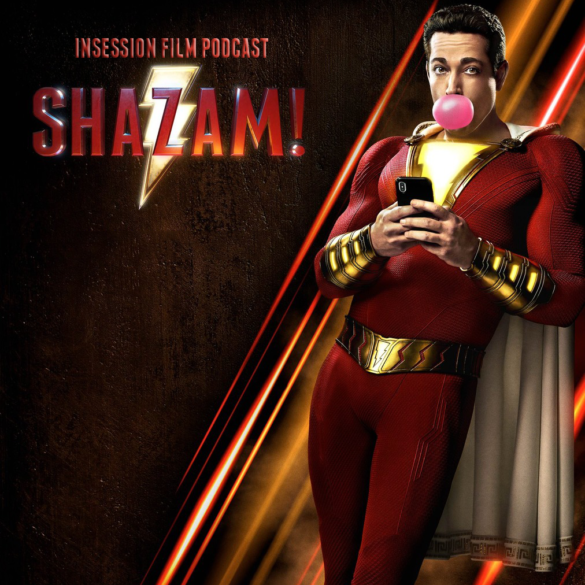 Podcast: Shazam! / Top 3 Adult-Child Friendships – Episode 320