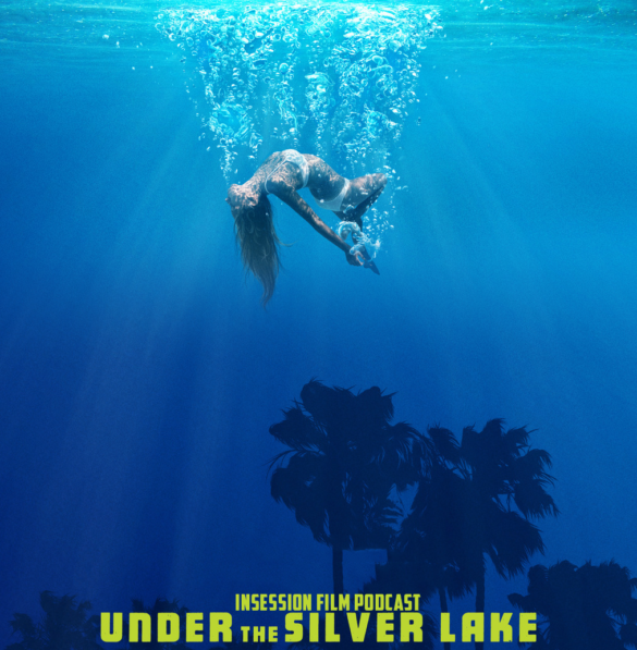Podcast: Under the Silver Lake / The Man Who Killed Don Quixote – Extra Film