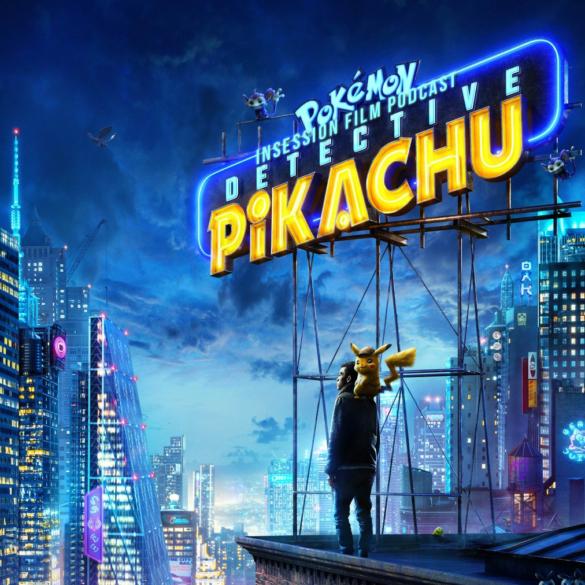 Podcast: Detective Pikachu / Top 3 Movie Detectives – Episode 325