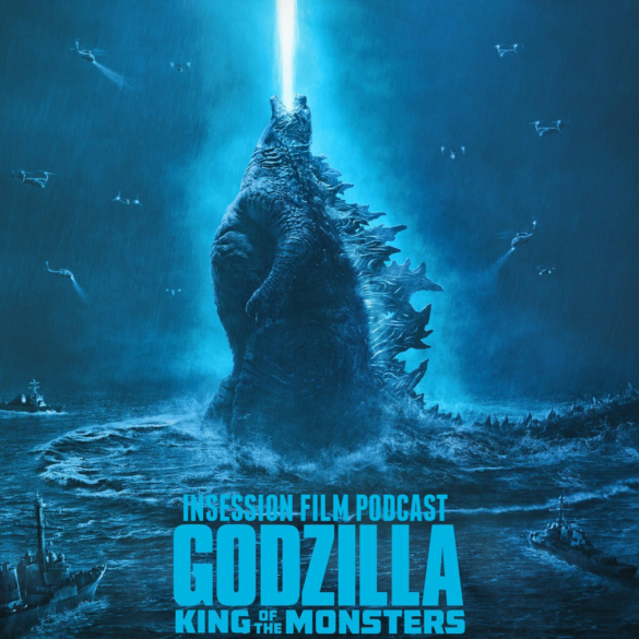 Podcast: Godzilla King of the Monsters / Top 3 Giant Monster Movie Scenes – Episode 328