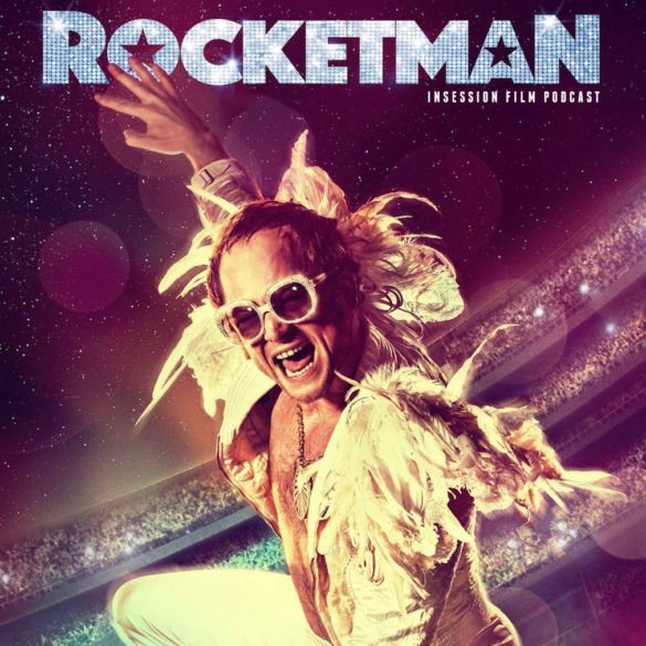 Podcast: Rocketman / Always Be My Maybe- Extra Film