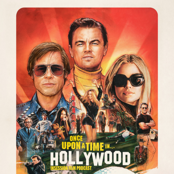 Podcast: Once Upon a Time…in Hollywood / Top 3 Quentin Tarantino Scenes – Episode 336