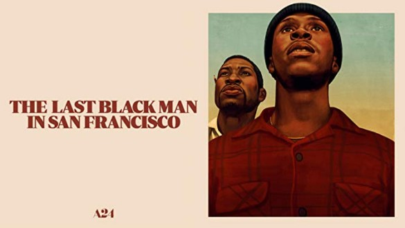 Movie Review: 'The Last Black Man in San Francisco' tackles urban displacement with beautiful nostalgia