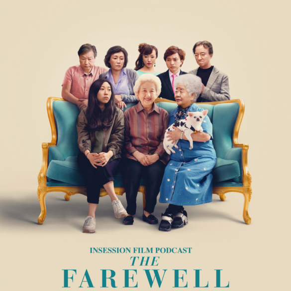 Podcast: The Farewell / Lulu Wang Interview / Top 3 Goodbye Scenes – Episode 337