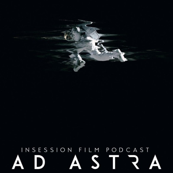 Podcast: Ad Astra / Top 3 Brad Pitt Scenes – Episode 344