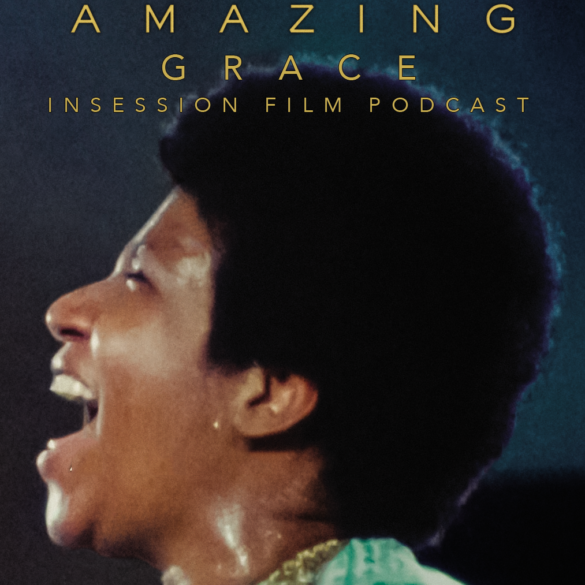 Podcast: Amazing Grace / Rolling Thunder Revue – Extra Film