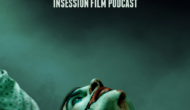 Podcast: Joker / Top 3 Joaquin Phoenix Scenes – Episode 346