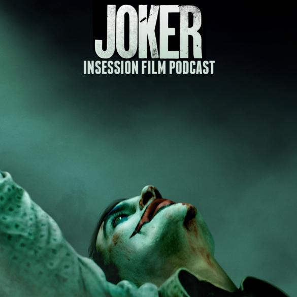 Podcast: Joker / Top 3 Joaquin Phoenix Scenes – Episode 346