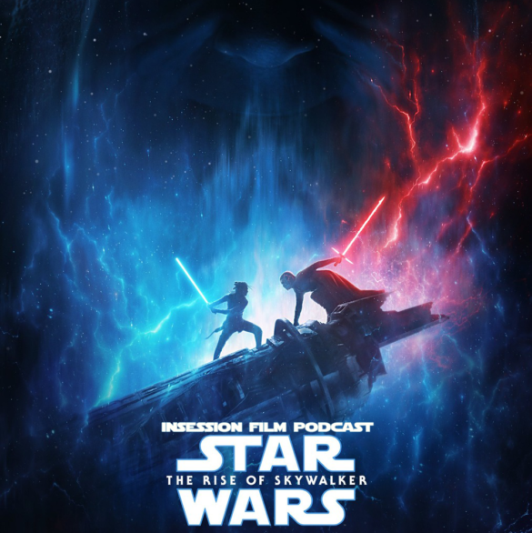 Podcast: Star Wars: The Rise of Skywalker / Top 3 Against the Grain Movies of 2019 – Episode 357