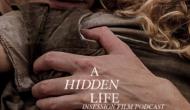 Podcast: A Hidden Life / Top 5 Scenes of 2019 – Episode 359