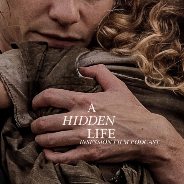 Podcast: A Hidden Life / Top 5 Scenes of 2019 – Episode 359