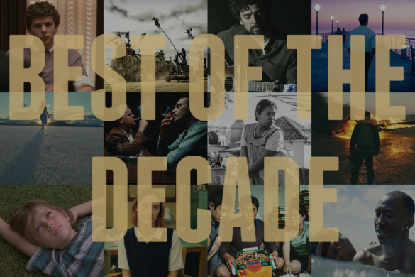 Podcast: Best of the Decade Awards / Top 10 Movies of the 2010s – Episode 363