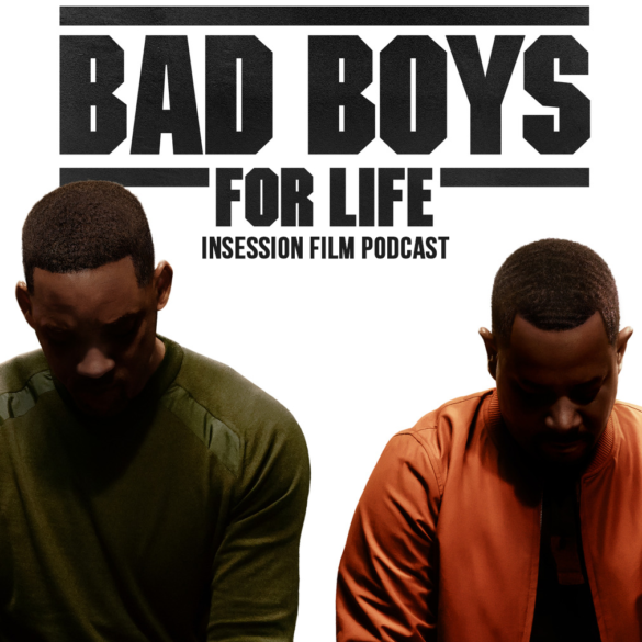 Podcast: Bad Boys For Life / Top 5 Most Anticipated Films of 2020 – Episode 361