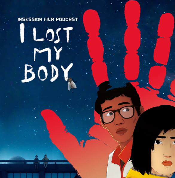 Podcast: I Lost My Body / Atlantics – Extra Film