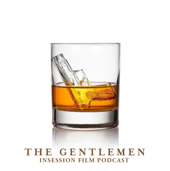 Podcast: The Gentlemen / Top 5 Scenes of the 2010s – Episode 362