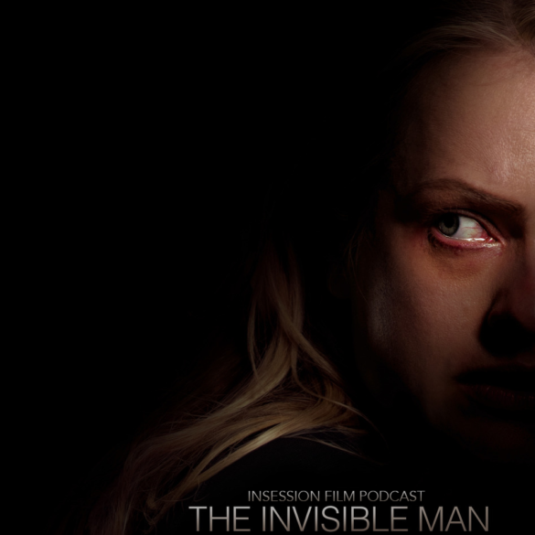 Podcast: The Invisible Man (2020) / Top 3 Actress Performances in Horror Films – Episode 367