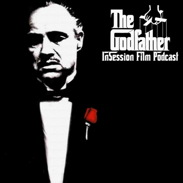 Podcast: The Godfather / Top 3 Characters to Spend Quarantine With – Episode 374