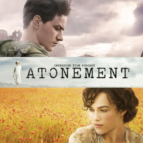 Podcast: Atonement / Top 3 Long Takes in Film – Episode 378