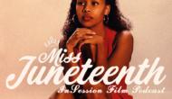 Podcast: Miss Juneteenth / City Lights – Episode 384