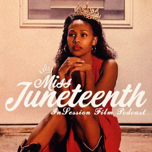 Podcast: Miss Juneteenth / City Lights – Episode 384