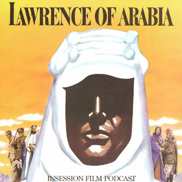 Podcast: Lawrence of Arabia / The English Patient – Extra Film