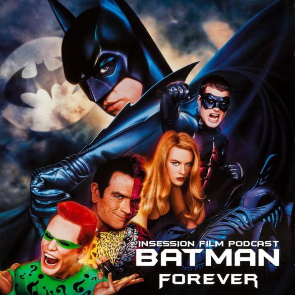 Podcast: Batman Forever / Top 3 Nostalgic Blinder Movies – Episode 392
