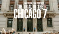 Podcast: The Trial of the Chicago 7 / Top 3 Aaron Sorkin Exchanges – Episode 398