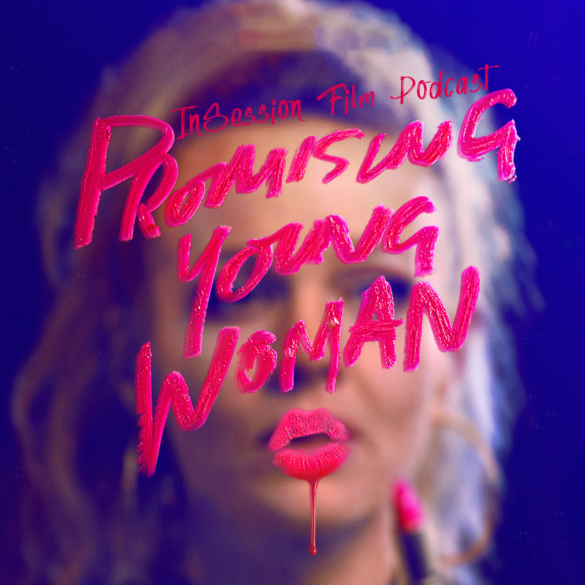 Podcast: Promising Young Woman / News of the World – Episode 409