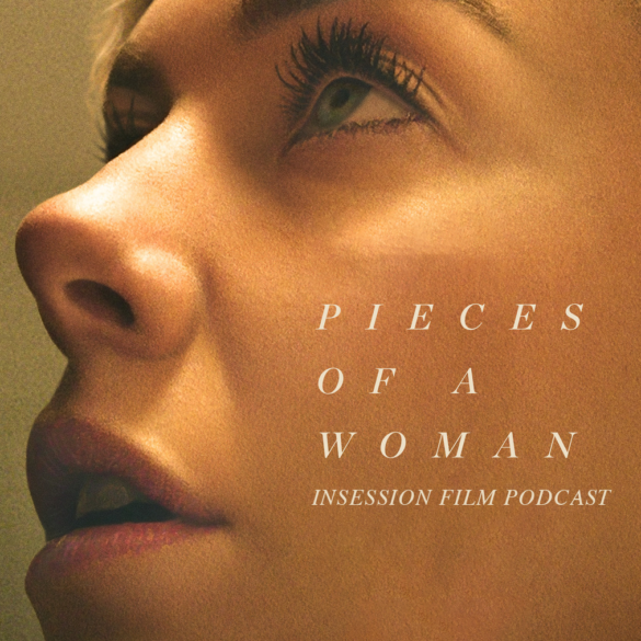 Podcast: Pieces of a Woman / Top 5 Scenes of 2020 – Episode 412