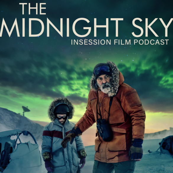 Podcast: The Midnight Sky / Top 3 Against the Grain Movies of 2020 – Episode 411